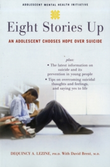 Eight Stories Up : An Adolescent Chooses Hope Over Suicide, Paperback / softback Book
