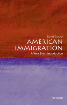 American Immigration: A Very Short Introduction, Paperback / softback Book