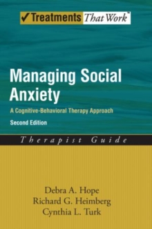Managing Social Anxiety,Therapist Guide : A Cognitive-Behavioral Therapy Approach, Hardback Book