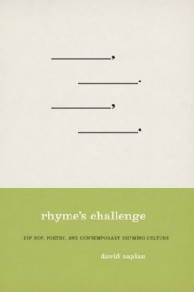 Rhyme's Challenge : Hip Hop, Poetry, and Contemporary Rhyming Culture, Hardback Book