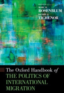 The Oxford Handbook of the Politics of International Migration, Hardback Book