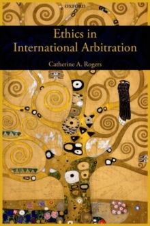 Ethics in International Arbitration, Hardback Book
