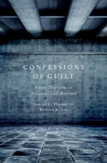 Confessions of Guilt : From Torture to Miranda and Beyond, Hardback Book