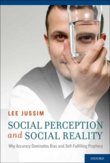 Social Perception and Social Reality : Why Accuracy Dominates Bias and Self-Fulfilling Prophecy, Hardback Book