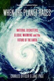 When the Planet Rages : Natural Disasters, Global Warming and the Future of the Earth, Paperback / softback Book