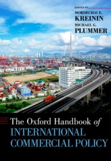 The Oxford Handbook of International Commercial Policy, Hardback Book