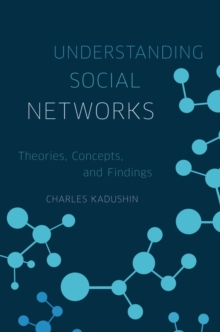 Understanding Social Networks : Theories, Concepts, and Findings, Paperback / softback Book