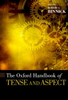 The Oxford Handbook of Tense and Aspect, Hardback Book