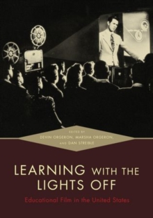 Learning with the Lights Off : Educational Film in the United States, Paperback Book