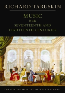 The Oxford History of Western Music: Music in the Seventeenth and Eighteenth Centuries, Paperback Book