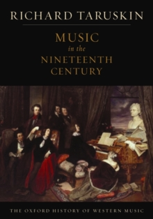 The Oxford History of Western Music: Music in the Nineteenth Century, Paperback Book