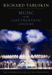 The Oxford History of Western Music: Music in the Late Twentieth Century, Paperback Book