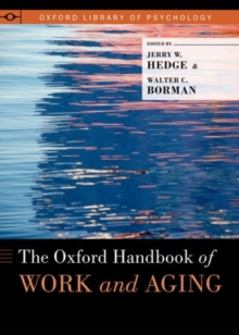 The Oxford Handbook of Work and Aging, Hardback Book