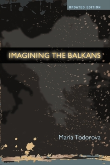 Imagining the Balkans, Paperback / softback Book