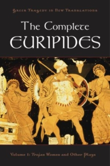 The Complete Euripides Volume I Trojan Women and Other Plays, Paperback / softback Book