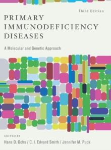 Primary Immunodeficiency Diseases : A Molecular and Cellular Approach, Hardback Book