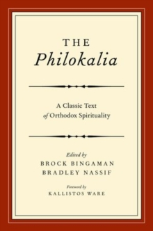 The Philokalia : Exploring the Classic Text of Orthodox Spirituality, Paperback / softback Book