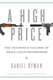 A High Price : The Triumphs and Failures of Israeli Counterterrorism, Hardback Book