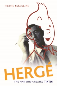 Herge: The Man Who Created Tintin, Hardback Book