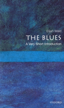The Blues: A Very Short Introduction, Paperback Book