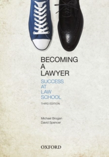 Becoming a Lawyer: Success at Law School, Paperback / softback Book
