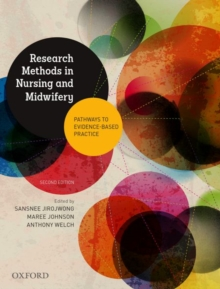 Research Methods in Nursing and Midwifery: Pathways to Evidence-based : Practice, Paperback / softback Book