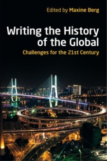 Writing the History of the Global : Challenges for the Twenty-First Century, Paperback / softback Book