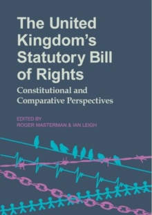 The United Kingdom's Statutory Bill of Rights : Constitutional and Comparative Perspectives, Hardback Book