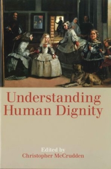 Understanding Human Dignity, Paperback / softback Book