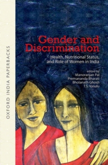Gender and Discrimination : Health, Nutritional Status, and Role of Women in India, Paperback / softback Book