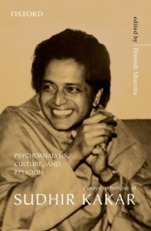 Psychoanalysis, Culture, and Religion : Essays in Honour of Sudhir Kakar, Hardback Book