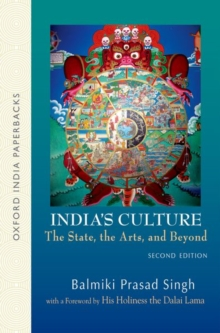 India's Culture : The State, the Arts, and Beyond, Second Edition, Paperback / softback Book