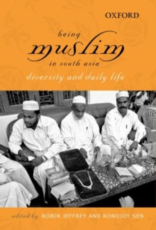 Being Muslim in South Asia : Diversity and Daily Life, Hardback Book