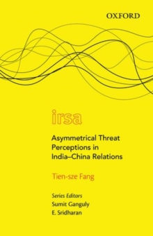 Asymmetrical Threat Perceptions in India-China Relations, Hardback Book