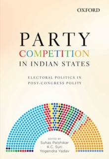 Party Competition in Indian States : Electoral Politics in Post-Congress Polity, Hardback Book