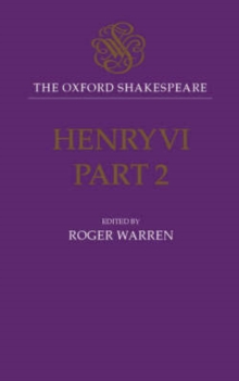 The Oxford Shakespeare: Henry VI, Part Two, Hardback Book