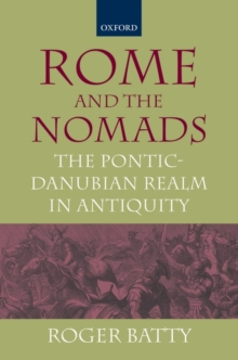 Rome and the Nomads : The Pontic-Danubian Realm in Antiquity, Hardback Book