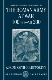 The Roman Army at War 100 BC - AD 200, Paperback / softback Book