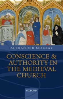 Conscience and Authority in the Medieval Church, Hardback Book