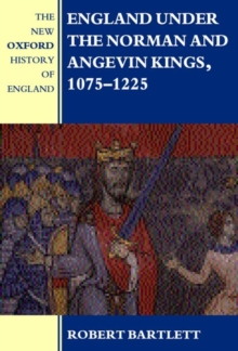England under the Norman and Angevin Kings : 1075-1225, Hardback Book
