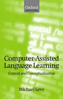 Computer-Assisted Language Learning : Context and Conceptualization, Paperback / softback Book