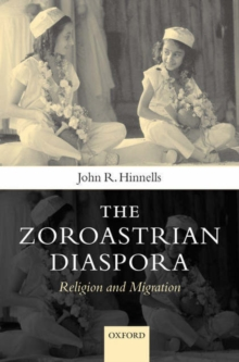 The Zoroastrian Diaspora : Religion and Migration, Hardback Book