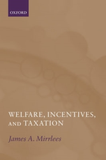 Welfare, Incentives, and Taxation, Hardback Book