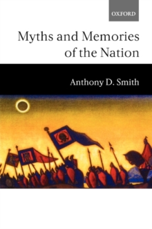 Myths and Memories of the Nation, Paperback / softback Book