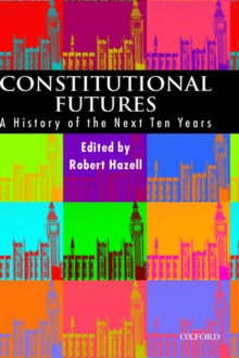 Constitutional Futures : A History of the Next Ten Years, Hardback Book