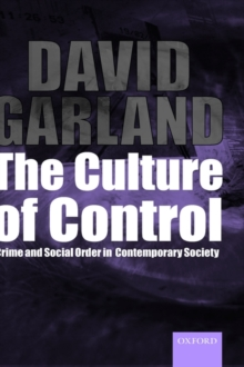 The Culture of Control : Crime and Social Order in Contemporary Society, Hardback Book
