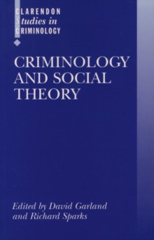 Criminology and Social Theory, Paperback Book