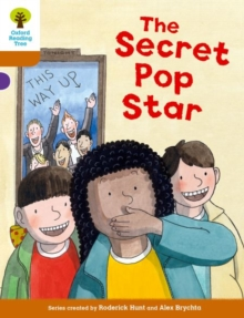 Oxford Reading Tree Biff, Chip and Kipper Stories Decode and Develop: Level 8: The Secret Pop Star, Paperback / softback Book
