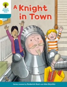 Oxford Reading Tree Biff, Chip and Kipper Stories Decode and Develop: Level 9: A Knight in Town, Paperback Book