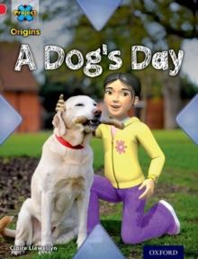 Project X Origins: Red Book Band, Oxford Level 2: Pets: A Dog's Day, Paperback Book